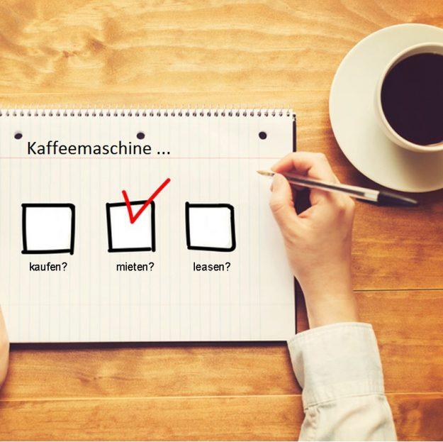 Kaffeemaschine mieten, kaufen oder leasen? Was ist die beste Finanzierungsform?